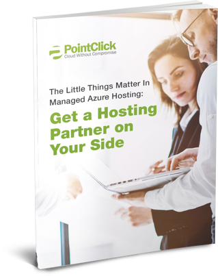 The Little Things Matter In Managed Azure Hosting: Get a Hosting Partner on Your Side